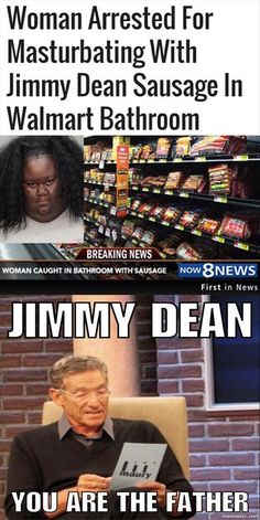 Woman arrested for masturbating with Jimmy Dean sausage in Wal-Mart bathroom -Funny Pictures Of The Day - 34 Pics. I read this article..... Seriously messed up