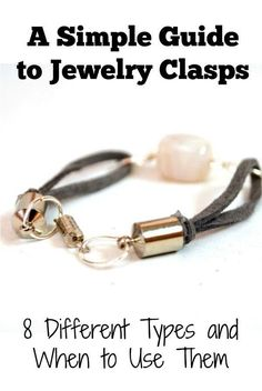 This guide of the 8 different types of jewelry clasps is invaluable! Great for the jewelry crafter as a reference. Pin for later!