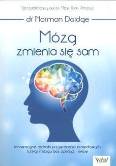 Mózg zmienia się sam-Doidge Norman New York Times, Norman, Books, Libros, Book, Book Illustrations, Libri