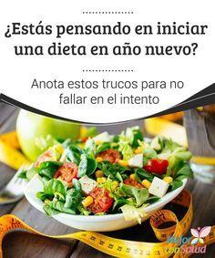 """¿Estás pensando en iniciar una dieta en año nuevo? Anota estos trucos para no fallar en el intento - """"""""  Después de la época decembrina algunos planean una dieta para año nuevo. Descubre los mejores trucos para hacerla efectiva."""