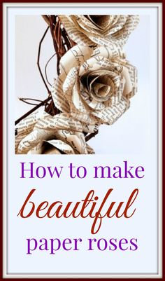 Book Art: Crafting Paper Roses – Linda K Sienkiewicz – Modern Paper Flowers Craft, How To Make Paper Flowers, Paper Roses, Flower Crafts, Diy Flowers, Paper Crafts, Fabric Flowers, Paper Art, Diy Crafts Hacks