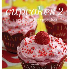 Cupcakes: A Arte de Fazer Cupcakes 2