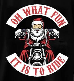 """""""Oh What Fun it is To Ride"""" Santa on Motorcycle"""
