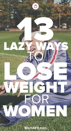 Looking for lazy ways to lose weight? Here are 13 ways to lose weight for lazy women that have too much other stuff going on to burn fat, lose weight quick, and exercise. #weightlossbeforeandafter