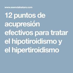 12 puntos de acupresión efectivos para tratar el hipotiroidismo y el hipertiroidismo