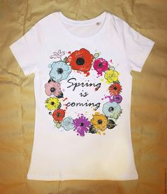 Купить Футболка Spring is coming II на 8 марта - печать на ткани, печать на футболках