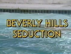 Beverly Hills Seduction
