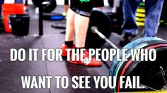 Do it for the people who want to see you fail. Show them you can do it and you will not fail!  #Clubfit #Jericho #FitnessMotivation #Motivation #doit #getit #exercise #Gym #Fitness  iLiveFit LIVEFIT! JOINTHEFITREVOLUTION!