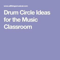 Drum Circle Ideas for the Music Classroom