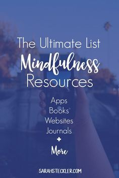 From journals to books, websites, and apps, this ultimate list of mindfulness…