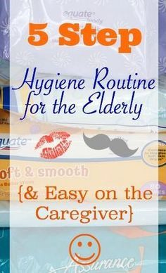 5 Step Hygiene Routine for the Elderly (and Easy on the Caregiver) | Creating Daily Joys