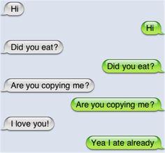 """Hahaha, """"Yea I ate already"""" ;)"""