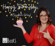 Another year older and another book in the que later! Happy Birthday to our author A. Elizabeth Orley!