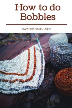 Bobbles are a decorative element that embellishes your knitting project like a shawl, mittens or a sweater. In this video I show you a quick and efficient technique to obtain plumpy and regular bobbles. #knitting #tutorial #video Knitting Help, How To Start Knitting, Learn How To Knit, How To Purl Knit, Knit In The Round, A Hook, Yarn Over, Chain Stitch, Knitting Projects