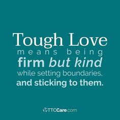 Tough Love Quotes Tough Love Quotes For Teenagersquotesgramquotesgram  Drinks