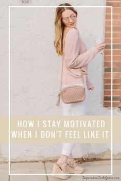 Sharing how I stay motivated when I'm feeling lazy!