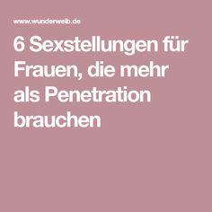 6 Sexstellungen für Frauen, die mehr als Penetration brauchen