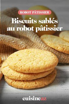 Les biscuits sablés au robot ménager sont des pâtisseries faciles à réaliser. #recette#cuisine#biscuit #biscuits #sablee#patisserie #robotculinaire #robot #robotpatissier #robotmenager 20 Min, Hamburger, Bread, Food, Sweet Cookies, Cooking Recipes, Brot, Essen, Baking