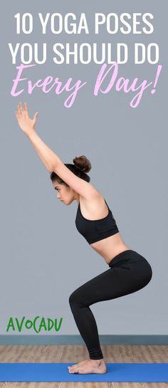 10 Yoga poses you should do every day to get flexible, relieve aches and pains, and lose weight with yoga | Great yoga for beginners at https://avocadu.com/yoga-poses-you-should-do-every-day/