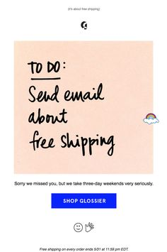 Glossier Memorial Day FREE Shipping email. SL: We left a note