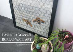 Shrimp Salad Circus: Burlap & Glass Wall Art . How To-sday