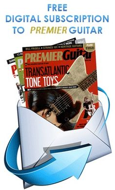 Free Digital Subscription to Premier Guitar