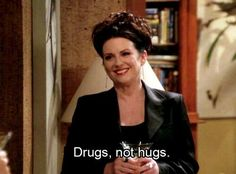 Drugs, not hugs. I miss this show!