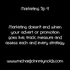 Marketing Tip Marketing doesn't end when your advert or promotion goes live; track, measure and assess each and every strategy. Assessment, Promotion, Track, Marketing, Live, Day, Runway, Truck, Running