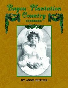 Bayou Plantation Country Cookbook by Anne Butler