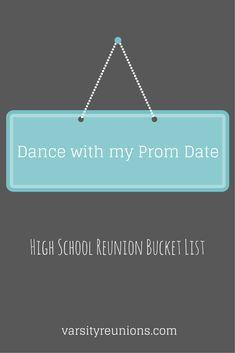 dance with my prom date • High School Reunion Bucket List from varsityreunions.com