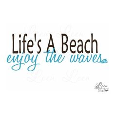 Lifes a Beach Enjoy the Waves Coastal Wall by LeenTheGraphicsQueen ❤ liked on Polyvore featuring words, quotes, text, beach, backgrounds, fillers, phrases, saying and magazine