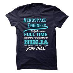 Ninja Aerospace Engineer T Shirts, Hoodies. Get it now ==► https://www.sunfrog.com/LifeStyle/Ninja-Aerospace-Engineer-T-Shirt.html?57074 $22.99