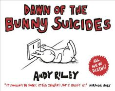 Dawn of the Bunny Suicides by Andy Riley, http://www.amazon.co.uk/dp/1444711342/ref=cm_sw_r_pi_dp_UFPNsb1NSRYDM