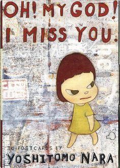 OH! MY GOD! I MISS YOU, 30 postcards, 2004 by Yoshitomo Nara