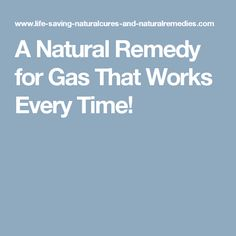 Here's a natural remedy for gas that's guaranteed to work fast, along with other highly effective home remedies for quick flatulence relief. Natural Remedies For Gas, Gas Remedies, Holistic Remedies, Herbal Remedies, Health Remedies, Relieve Gas Pains, Gas Relief, Alternative Health, Alternative Medicine