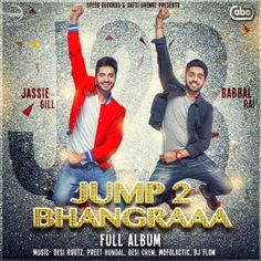 Presenting Jump 2 Bhangraaa (2017) Album High Quality Audio Songs Mp3 Only on oSongspk.Com. Jump 2 Bhangraaa Album Starring by Jassi Gill, Babbal Rai and Music Directed by Preet Hundal, Desi Crew, Mofolactic, Desi Routz, DJ Flow. Jump 2 Bhangraaa (2017) Album all Single Songs...