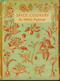 Spice Cookery; vintage book with lovely cover