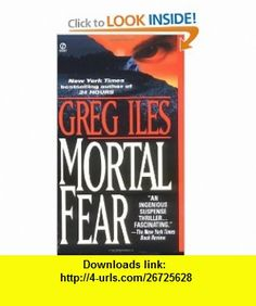 Mortal Fear (9780451180414) Greg Iles , ISBN-10: 0451180410  , ISBN-13: 978-0451180414 ,  , tutorials , pdf , ebook , torrent , downloads , rapidshare , filesonic , hotfile , megaupload , fileserve