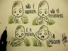 Sempre a música..  rs