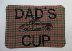 FATHERS DAY Mug Rug or Candle mat just for DAD by blackbear101, $5.50