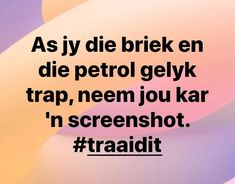 Funny Bumper Stickers, Afrikaanse Quotes, Pretoria, Good Morning Quotes, Funny Signs, Cape Town, South Africa, Funny Quotes, Jokes