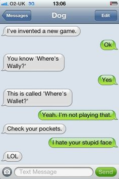 """texts from dog! """"I hate your stupid face. Funny Quotes, Funny Memes, Hilarious, Qoutes, Super Funny, Really Funny, If Dogs Could Text, Funny Dog Texts, Lol Text"""