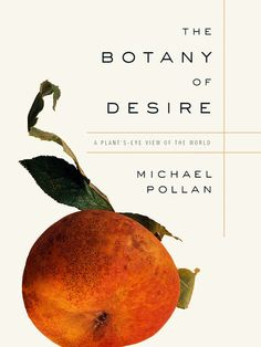 an analysis of the tulip in a plants eye view of the world by michael pollan Among the currently available titles was the botany of desire: a plant's eye-view of the world by michael pollan a book about plants by of tulips.