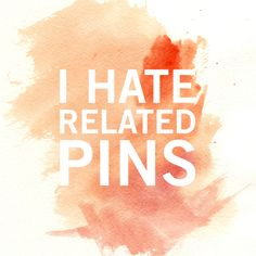 I hate related pins. I want an unobtrusive pinterest experience.