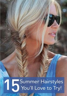 You'll love these super cute summer hairstyles!
