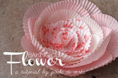 Baking Cups Flower Tutorial   Flickr - Photo Sharing!