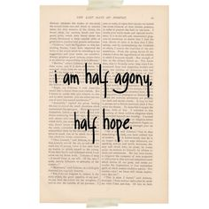 jane austen quote I am Half Agony Half Hope recycled dictionary art... ($10) ❤ liked on Polyvore featuring calligraphy wall art, quote wall art, vintage home decor, vintage wall art and word wall art