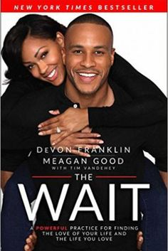 'The Wait,' DeVon Franklin & Meagan Good and 16 other relationship that will change the way you look at love. | essence.com
