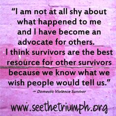 """I am not at all shy about what happened to me"" ~ Domestic Violence Survivor #seethetriumph"