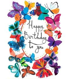 Happy Birthday To You With Butterflies birthday happy birthday happy birthday wishes birthday quotes happy birthday quotes happy birthday quotes for friends happy birthday love quotes birthday quotes for family beautiful happy birthday quotes Birthday Posts, Happy Birthday Pictures, Happy Birthday Messages, Happy Birthday Quotes, Happy Birthday Greetings, Birthday Greeting Cards, Birthday Fun, Happy Birthday Tia, Happy Birthday Beautiful Friend